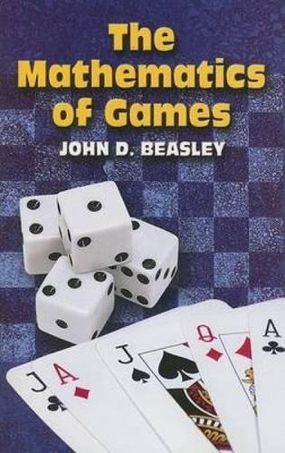 The Mathematics of Games (Dover Books on: Beasley, John D.;