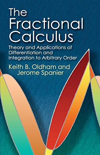 9780486450018: The Fractional Calculus: Theory and Applications of Differentiation and Integration to Arbitrary Order (Dover Books on Mathematics)