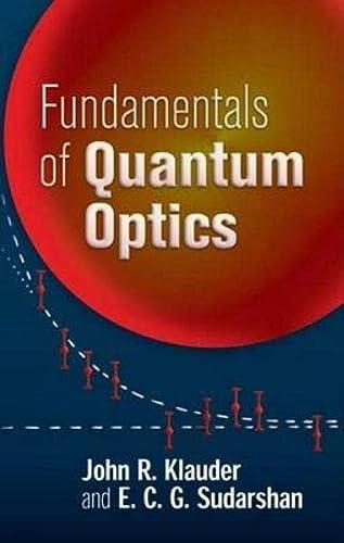 Fundamentals of Quantum Optics (Dover Books on: Sudarshan, E. C.