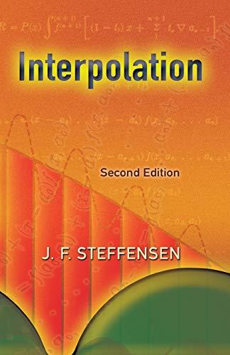 Interpolation: Second Edition: J. F. Steffensen