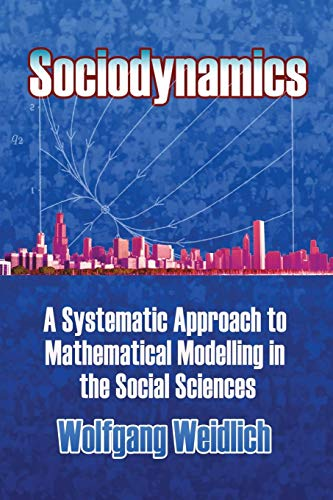 9780486450278: Sociodynamics: A Systemic Approach to Mathematical Modelling in the Social Sciences (Dover Books on Mathematics)
