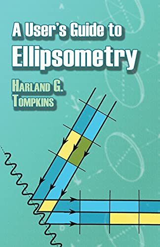 9780486450285: A User's Guide to Ellipsometry (Dover Civil and Mechanical Engineering)