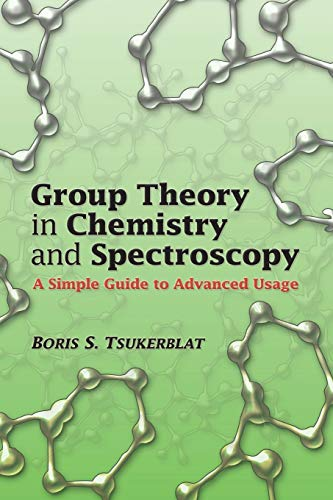 9780486450353: Group Theory in Chemistry and Spectroscopy: A Simple Guide to Advanced Usage (Dover Books on Chemistry)