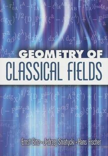 9780486450537: Geometry of Classical Fields (Dover Books on Mathematics)