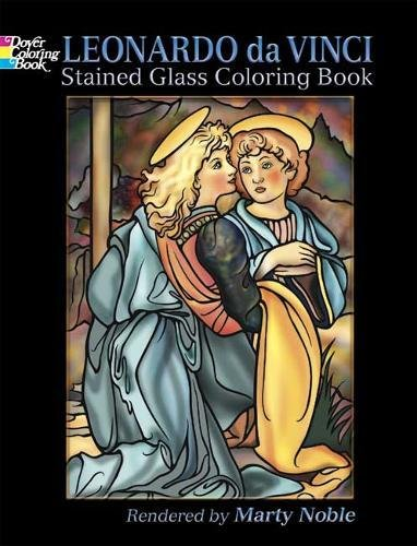 Leonardo da Vinci Stained Glass Coloring Book (Dover Stained Glass Coloring Book): Leonardo da ...