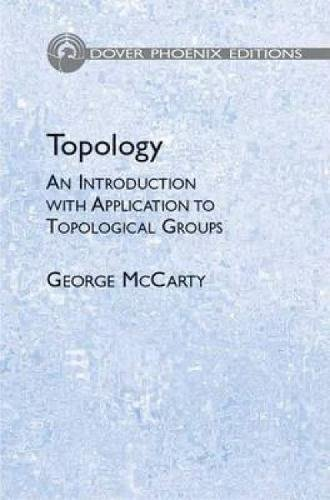 9780486450827: Topology: An Introduction with Application to Topological Groups (Dover Books on Mathematics)