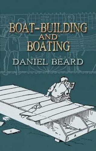 9780486451152: Boat-Building and Boating (Dover Maritime Books)