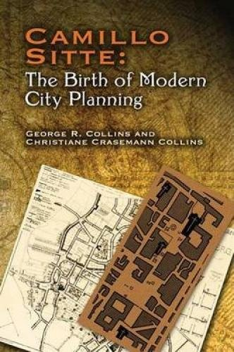 9780486451183: Camillo Sitte: The Birth of Modern City Planning: With a Translation of the 1889 Austrian Edition of His City Planning According to Artistic Principles (Dover Architecture)