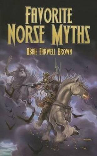 Favorite Norse Myths (Dover Children's Classics): Abbie Farwell Brown