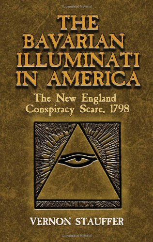 9780486451336: The Bavarian Illuminati in America: The New England Conspiracy Scare, 1798 (Dover Books on History, Political and Social Science)