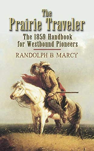 The Prairie Traveler: The 1859 Handbook for Westbound Pioneers (Dover Value Editions)