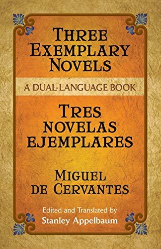 9780486451527: Three Exemplary Novels/Tres novelas ejemplares: A Dual-Language Book (Dover Dual Language Spanish)