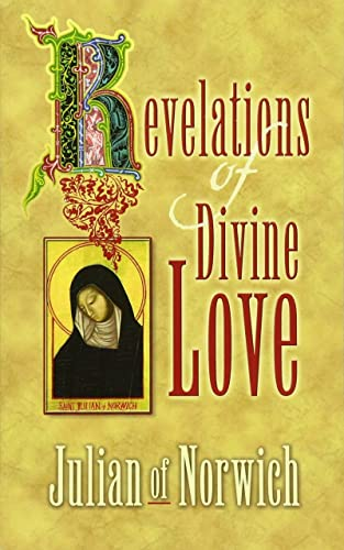 Revelations of Divine Love (Dover Value Editions) (9780486452449) by Julian of Norwich