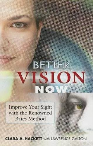 9780486452531: Better Vision Now: Improve Your Sight with the Renowned Bates Method