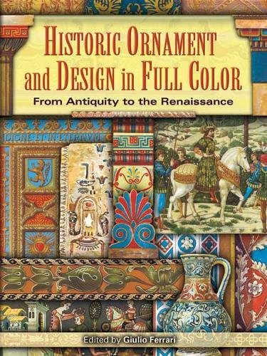 9780486452753: Historic Ornament and Design in Full Color: From Antiquity to the Renaissance (Dover Pictorial Archive Series)
