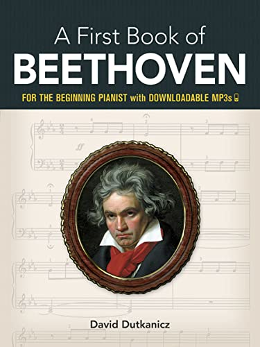 A First Book of Beethoven: 24 Arrangements for the Beginning Pianist with Downloadable MP3s (Dove...
