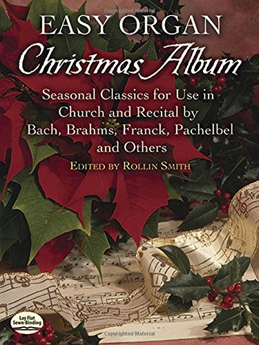 9780486452869: Easy Organ Christmas Album: Seasonal Classics for Use in Church and Recital by Bach, Brahms, Franck, Pachelbel and Others (Dover Music for Organ)