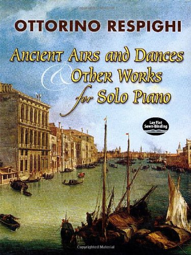 9780486452920: Ancient Airs and Dances & Other Works for Solo Piano (Dover Music for Piano)