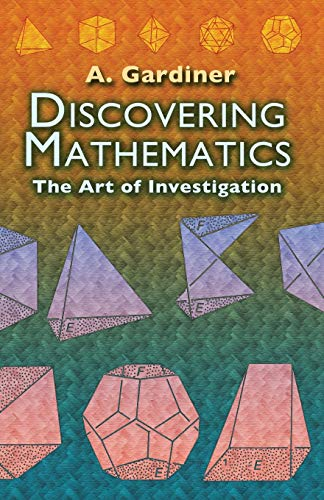 9780486452999: Discovering Mathematics: The Art of Investigation (Dover Books on Mathematics)