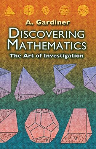 9780486452999: Discovering Mathematics: The Art of Investigation (Dover Books on Mathematics)
