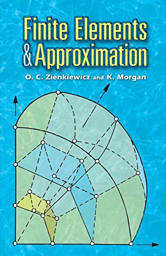 9780486453019: Finite Elements and Approximation (Dover Books on Engineering)