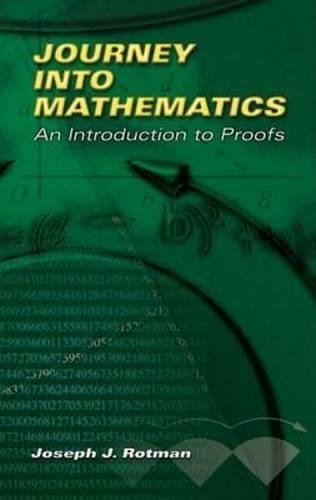 9780486453064: Journey into Mathematics: An Introduction to Proofs (Dover Books on Mathematics)