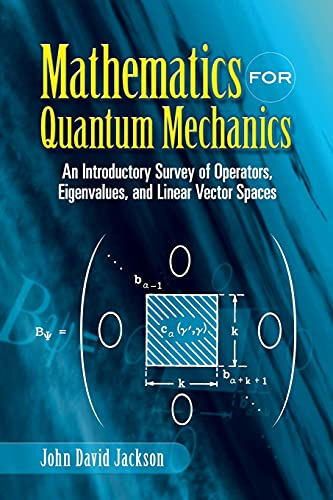 9780486453088: Mathematics for Quantum Mechanics: An Introductory Survey of Operators, Eigenvalues, and Linear Vector Spaces (Dover Books on Mathematics)