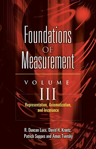 9780486453163: Foundations of Measurement Volume III: Representation, Axiomatization, and Invariance (Dover Books on Mathematics)