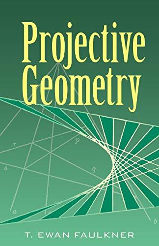Projective Geometry (Dover Books on Mathematics): T. Ewan Faulkner