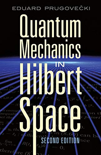 9780486453279: Quantum Mechanics in Hilbert Space (Dover Books on Physics)