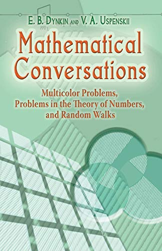 9780486453514: Mathematical Conversations: Multicolor Problems, Problems in the Theory of Numbers, and Random Walks (Dover Books on Mathematics)