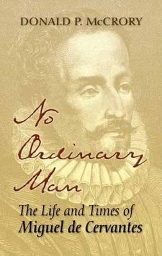 9780486453613: No Ordinary Man: The Life and Times of Miguel de Cervantes
