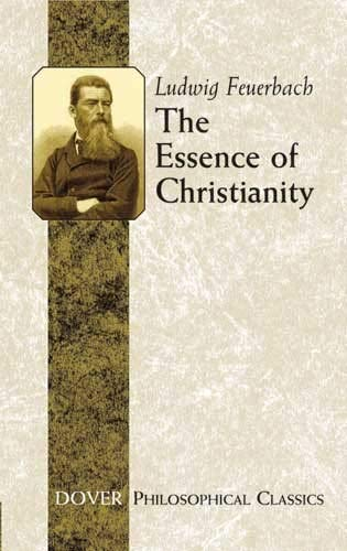 The Essence of Christianity (Dover Philosophical Classics): Feuerbach, Ludwig