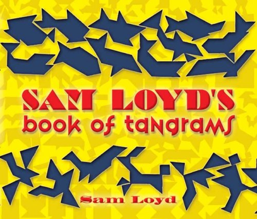 9780486454245: Sam Loyd's Book of Tangrams (Dover Recreational Math)