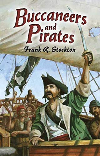 Buccaneers and Pirates (Dover Maritime): Frank R. Stockton