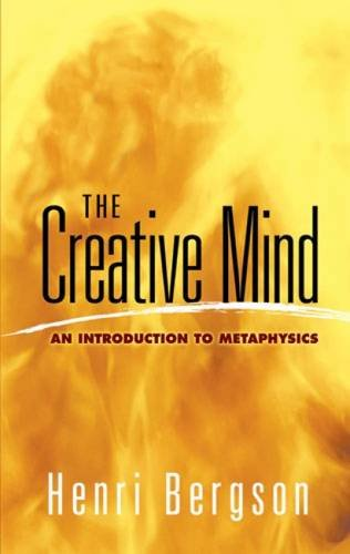 9780486454399: The Creative Mind: An Introduction to Metaphysics (Dover Books on Western Philosophy)