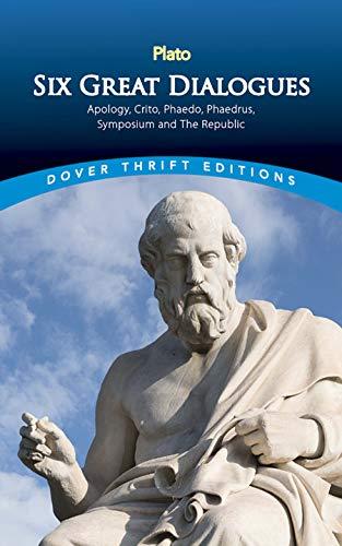Six Great Dialogues: Apology, Crito, Phaedo, Phaedrus,: Plato, Dover Thrift