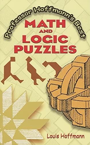 9780486454740: Professor Hoffmann's Best Math and Logic Puzzles (Dover Recreational Math)