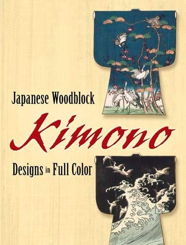9780486456027: Japanese Woodblock Kimono Designs in Full Color (Dover Pictorial Archive)