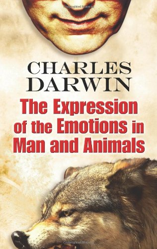 The Expression of the Emotions in Man: Darwin, Charles