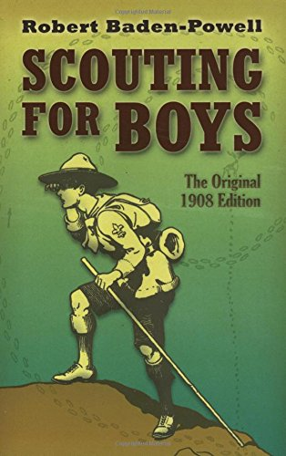 Scouting for Boys: The Original 1908 Edition (Dover Books on Sports and Popular Recreations): ...