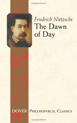 9780486457246: The Dawn of Day (Dover Philosophical Classics)
