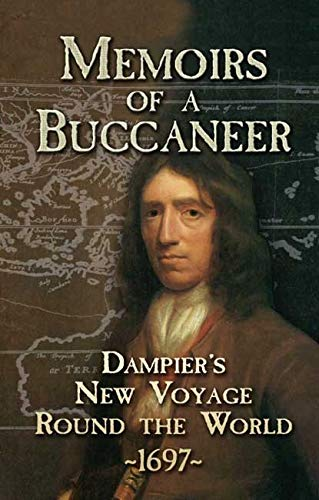 Memoirs of a Buccaneer: Dampier's New Voyage: William Dampier