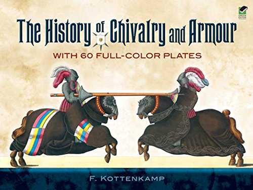 9780486457420: The History of Chivalry and Armour: With 60 Full-Color Plates (Dover Military History, Weapons, Armor)
