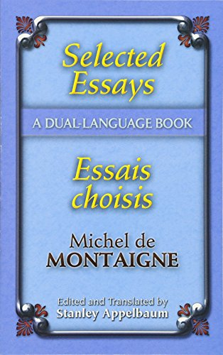 Selected Essays/Essais choisis: A Dual-Language Book (Dover: Michel de Montaigne