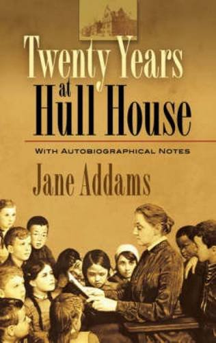 9780486457499: Twenty Years at Hull-House: With Autobiographical Notes