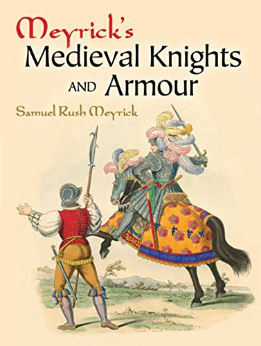 9780486457512: Meyrick's Medieval Knights and Armour (Dover Military History, Weapons, Armor)