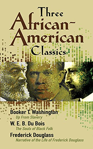 Three African-American Classics: Up from Slavery, The: W. E. B.