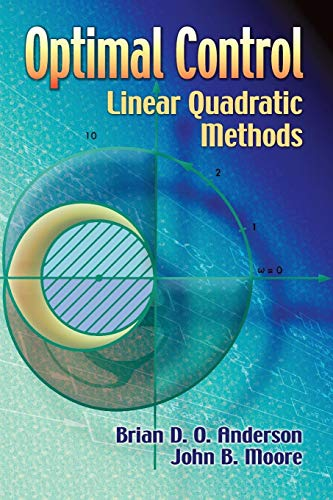 Optimal Control: Linear Quadratic Methods (Dover Books: Brian D. O.