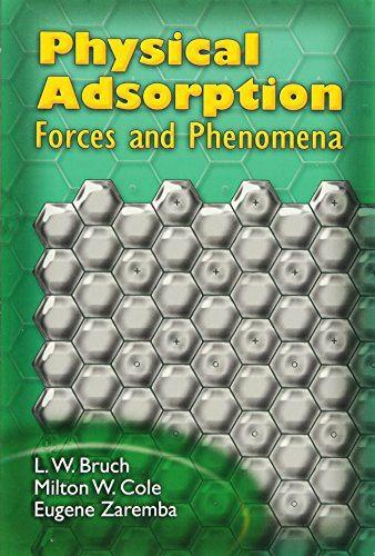 Physical Adsorption: Forces and Phenomena: Bruch, L.W.; Cole, Milton W.; Zaremba, Eugene